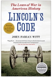 Lincoln's Code - The Laws of War in American History ebook by John Fabian Witt