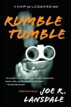 Rumble Tumble - A Hap and Leonard Novel (5) ebook by Joe R. Lansdale