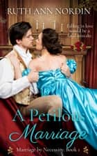 A Perilous Marriage ebook by Ruth Ann Nordin