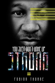 You Just Don't Wake Up Strong ebook by Fabian Thorne
