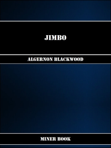 Jimbo ebook by Algernon Blackwood