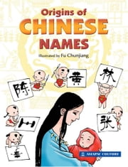 Origins of Chinese Names ebook by Lim SK,Fu Chunjiang,Choong Joo Ling / Chua Wei Lin