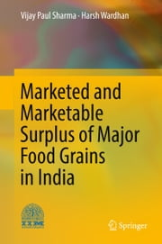 Marketed and Marketable Surplus of Major Food Grains in India ebook by Vijay Paul Sharma, Harsh Wardhan