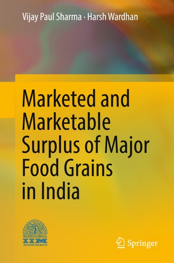 Marketed and Marketable Surplus of Major Food Grains in India ebook by Vijay Paul Sharma,Harsh Wardhan