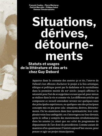 Situations, dérives, détournements ebook by François Coadou,Pierre Macherey,Patrick Marcolin