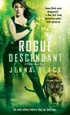 Rogue Descendant ebook by Jenna Black