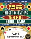25 Bridge Conventions You Should Know - Part 3Sophisticated Stuff