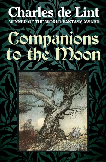Companions to the Moon ebook by Charles de Lint