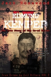 Edmund Kemper: The True Story of The Co-ed Killer
