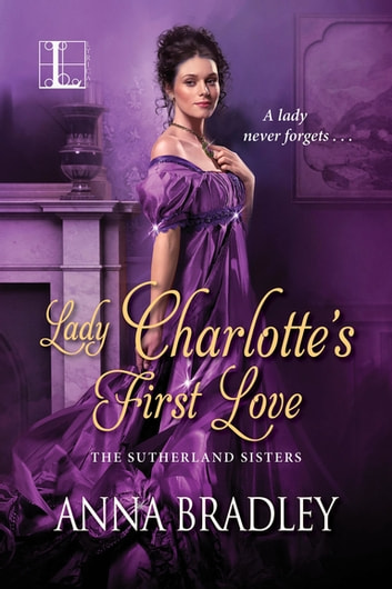 Lady Charlotte's First Love ebook by Anna Bradley