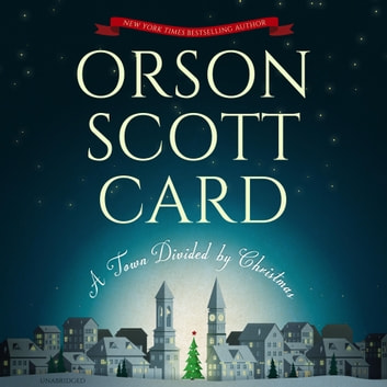 A Town Divided by Christmas audiobook by Orson Scott Card,Claire Bloom