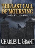 The Last Call of Mourning ebook by Charles L. Grant