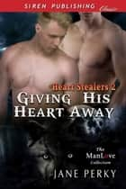 Giving His Heart Away ebook by Jane Perky