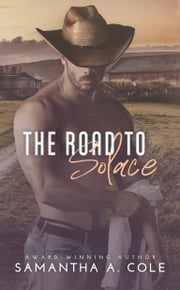 The Road to Solace ebook by Samantha A. Cole