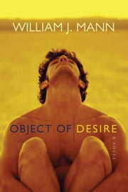 Object of Desire ebook by William J. Mann