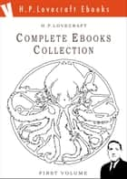 The Lovecraft Complete Ebooks Collection - First Volume - ebook by H. Phillips Lovecraft