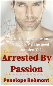 Athena & Hunter: Arrested By Passion ebook by Penelope Redmont