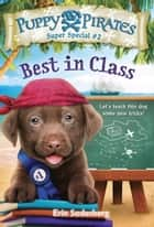Puppy Pirates Super Special #2: Best in Class ebook by Erin Soderberg