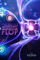 The Diatomic Quantum Flop ebook by Daniel Arthur Smith