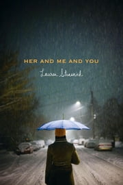 Her and Me and You ebook by Lauren Strasnick