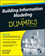Building Information Modeling For Dummies ebook by Stefan Mordue,Paul Swaddle,David Philp