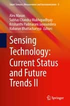 Sensing Technology: Current Status and Future Trends II ebook by Alex Mason, Subhas Chandra Mukhopadhyay, Krishanthi Padmarani Jayasundera,...