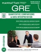 GRE Quantitative Comparisons & Data Interpretation ebook by Manhattan Prep