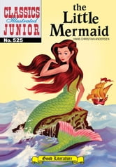 The Little Mermaid - Classics Illustrated Junior #525 ebook by Hans Christian Andersen