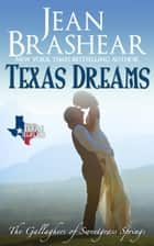 Texas Dreams - The Gallaghers of Sweetgrass Springs ebook by Jean Brashear