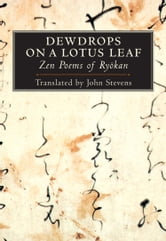 Dewdrops on a Lotus Leaf - Zen Poems of Ryokan ebook by Ryokan