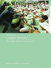 Korean Society - Civil Society, Democracy and the State ebook by Charles K. Armstrong
