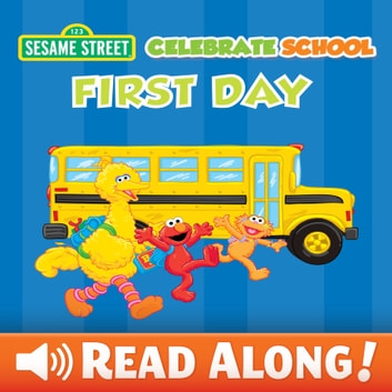 Celebrate School: First Day (Sesame Street Series) ebook by Laura Gates Galvin