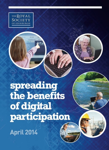 Spreading the Benefits of Digital Participation ebook by Professor Michael Fourman, Chair, et al,Professor Alan Alexander, Co-Chair, et al