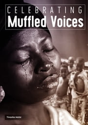 Celebrating Muffled Voices ebook by Tinashe Motsi
