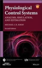 Physiological Control Systems - Analysis, Simulation, and Estimation ebook by Michael C. K. Khoo