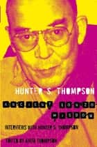 Ancient Gonzo Wisdom ebook by Hunter S. Thompson