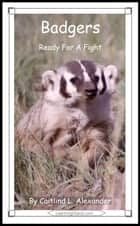 Badgers: Ready For A Fight ebook by Caitlind L. Alexander