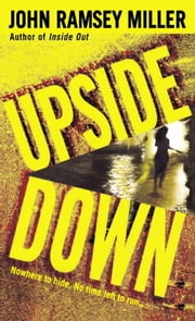 Upside Down ebook by John Ramsey Miller