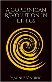 A Copernican Revolution in Ethics ebook by Magnus Vinding