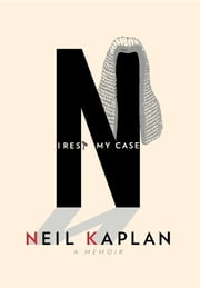 I Rest My Case ebook by Neil Kaplan