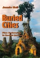 Buried Cities And Ancient America: Illustrated Edition ebook by Jennie Hall