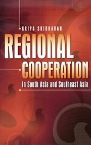Regional Cooperation in South Asia and Southeast Asia ebook by Kripa Sridharan