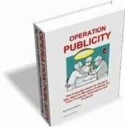 Operation Publicity: The Essential Guide for Doctors Who Want to Maximize Publicity for Their Practices, Procedures and Products ebook by Laverdure, Diana, Renee