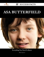 Asa Butterfield 37 Success Facts - Everything you need to know about Asa Butterfield ebook by Billy Espinoza