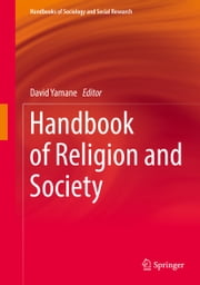 Handbook of Religion and Society ebook by David Yamane