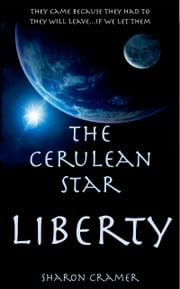 The Cerulean Star: Liberty ebook by Sharon Cramer