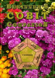 Beginner's COBIT Companion ebook by Gilling, T