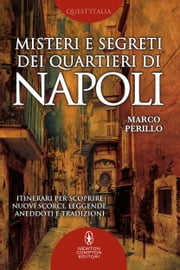 Misteri e segreti dei quartieri di Napoli ebook by Marco Perillo