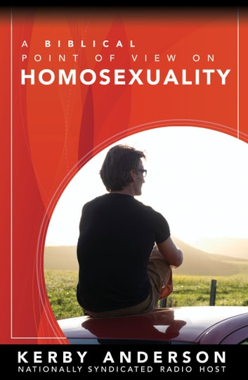 A Biblical Point of View on Homosexuality ebook by Kerby Anderson