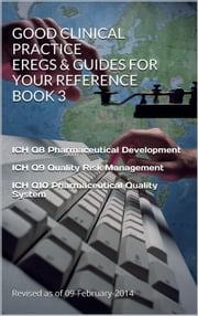 Good Clinical Practice eRegs & Guides For Your Reference Book 3 ebook by FDA,Biopharma Advantage Consulting L.L.C.,eRegs And Guides a Biopharma Advantage Consulting L.L.C.